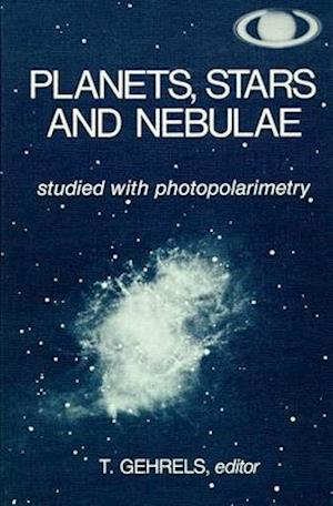 Planets, Stars and Nebulae Studied with Photopolarimetry