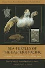 Sea Turtles of the Eastern Pacific (Arizona-Sonora Desert Museum Studies in Natural History)