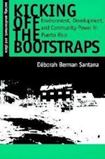Kicking Off the Bootstraps (Society, Environment, and Place Series)
