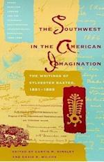 The Southwest in the American Imagination (Frank Hamilton Cushing and the Hemenway Southwestern Archaeo, nr. 1)