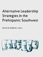 Alternative Leadership Strategies in the Prehispanic Southwest