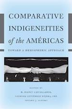 Comparative Indigeneities of the Americas (Critical Issues in Indigenous Studies)