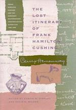 The Lost Itinerary of Frank Hamilton Cushing af Frank Hamilton Cushing