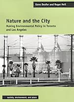 Nature and the City (Society Environment and Place Hardcover)