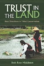 Trust in the Land (First Peoples: New Directions in Indigenous Studies)
