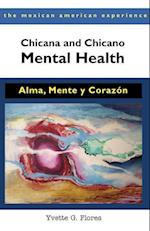 Chicana and Chicano Mental Health (The Mexican American Experience)