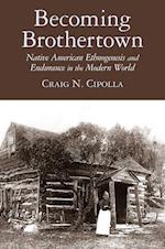 Becoming Brothertown (The Archaeology of Colonialism in Native North America)
