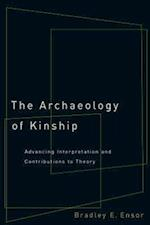 The Archaeology of Kinship af Bradley E. Ensor