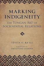 Marking Indigeneity (First Peoples: New Directions in Indigenous Studies)