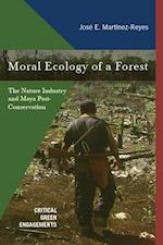 Moral Ecology of a Forest (Critical Green Engagements Investigating the Green Economy)
