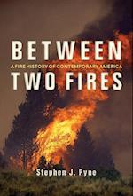 Between Two Fires af Stephen J. Pyne