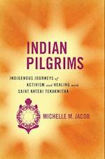 Indian Pilgrims (Critical Issues in Indigenous Studies)