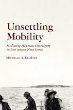 Unsettling Mobility (Archaeology of Indigenous colonial Interactions in the Americas)