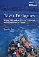 River Dialogues (Critical Green Engagements Investigating the Green Economy)