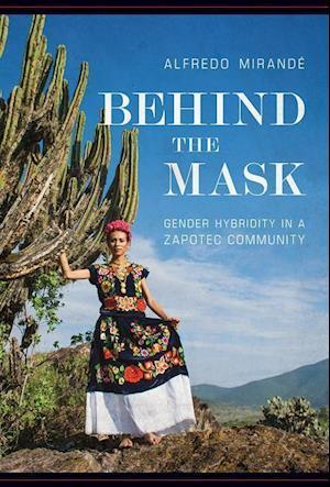 Bog, hardback Behind the Mask af Alfredo Mirande