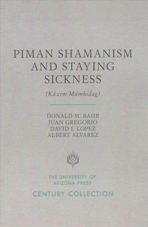 Piman Shamanism and Staying Sickness