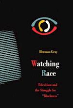 Watching Race af Herman Gray