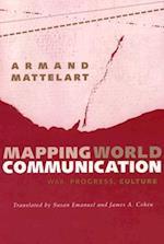 Mapping World Communication af James A Cohen, Armand Mattelart, Susan Emanuel