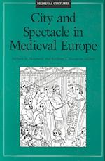City and Spectacle in Medieval Europe