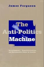 The Anti-politics Machine af James Ferguson