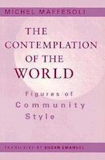 The Contemplation of the World af Michel Maffesoli, Susan Emanuel