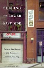 Selling the Lower East Side af Christopher Mele