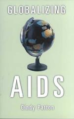 Globalizing AIDS (THEORY OUT OF BOUNDS, nr. 22)