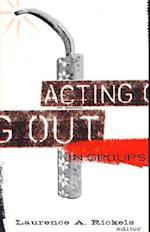 Acting Out in Groups