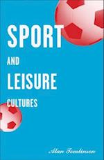 Sport and Leisure Cultures (Sport And Culture, nr. 6)