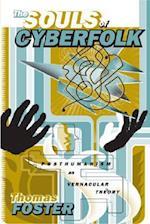 The Souls of Cyberfolk (Electronic Mediations, nr. 13)