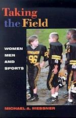 Taking the Field (Sport and Culture Series, V. 4)