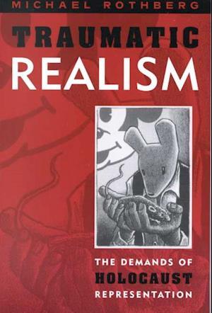 Bog, paperback Traumatic Realism af Michael Rothberg