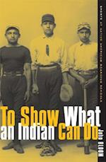 To Show What An Indian Can Do (Sport and Culture Series)