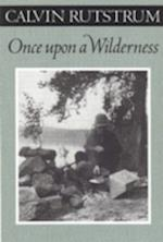 Once upon a Wilderness (The Fesler-Lampert Minnesota Heritage Book Series)