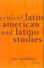 Critical Latin American and Latino Studies (Cultural Studies of the Americas Series, nr. 12)