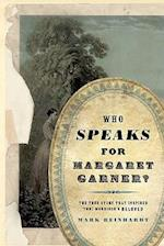 Who Speaks for Margaret Garner?