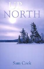 Up North (Outdoor Essays Reflections)
