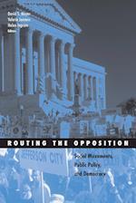 Routing the Opposition af Helen M Ingram, Valerie Jenness, David S Meyer