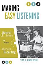 Making Easy Listening (Commerce & Mass Culture S)