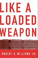 Like a Loaded Weapon (Indigenous Americas)
