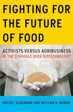 Fighting for the Future of Food (SOCIAL MOVEMENTS, PROTEST AND CONTENTION)