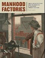 Manhood Factories (Architecture, Landscape, and American Culture)