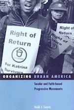 Organizing Urban America (SOCIAL MOVEMENTS, PROTEST AND CONTENTION)