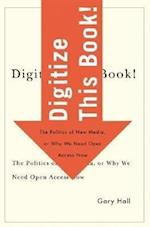 Digitize This Book! (Electronic Mediations)