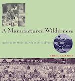 Manufactured Wilderness (Architecture, Landscape, and American Culture)