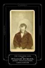 Strange Case of William Mumler, Spirit Photographer af Louis Kaplan