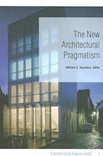 The New Architectural Pragmatism (Harvard Design Magazine)