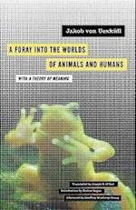 Foray Into the Worlds of Animals and Humans af Dorion Sagan, Geoffrey Winthrop Young, Jakob Von Uexkull