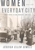 Women and the Everyday City (Architecture, Landscape, and American Culture)