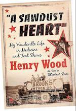 Sawdust Heart af Michael Fedo, Henry Wood